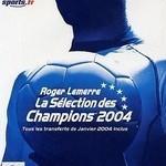 Roger Lemerre la sélection des champions 2004